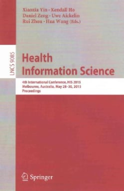 Health Information Science: 4th International Conference, His 2015 (Paperback)