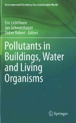 Pollutants in Buildings, Water and Living Organisms (Hardcover)