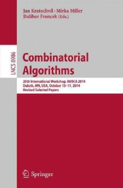 Combinatorial Algorithms: 25th International Workshop, Iwoca 2014, Selected Papers (Paperback)