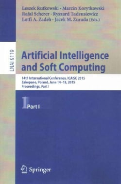 Artificial Intelligence and Soft Computing: 14th International Conference, Icaisc 2015 (Paperback)