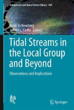 Tidal Streams in the Local Group and Beyond: Observations and Implications (Hardcover)
