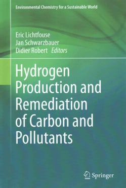 Hydrogen Production and Remediation of Carbon and Pollutants (Hardcover)
