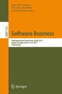 Software Business: 6th International Conference, Icsob 2015, Proceedings (Paperback)