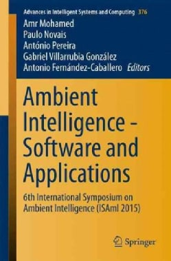 Ambient Intelligence - Software and Applications: 6th International Symposium on Ambient Intelligence (Isami 2015) (Paperback)