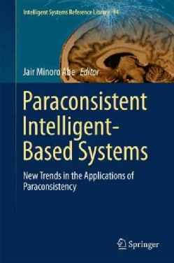 Paraconsistent Intelligent-based Systems: New Trends in the Applications of Paraconsistency (Hardcover)