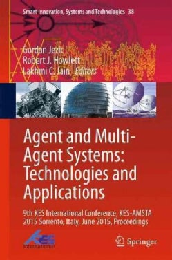 Agents and Multi-agent Systems: Technologies and Applications: 9th Kes International Conference, Kes-amsta 2015 (Hardcover)