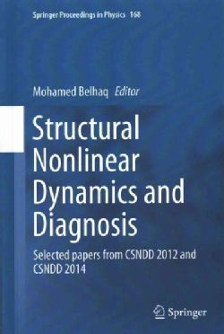 Structural Nonlinear Dynamics and Diagnosis: Selected Papers from Csndd 2012 and Csndd 2014 (Hardcover)