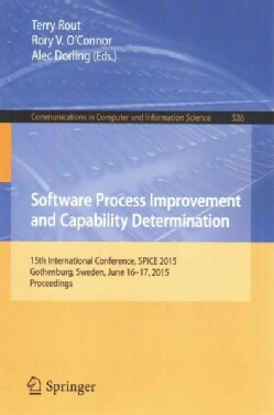 Software Process Improvement and Capability Determination: 15th International Conference, Spice 2015, Proceedings (Paperback)