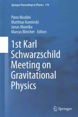 1st Karl Schwarzschild Meeting on Gravitational Physics (Hardcover)