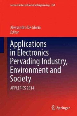 Applications in Electronics Pervading Industry, Environment and Society: Applepies 2014 (Hardcover)