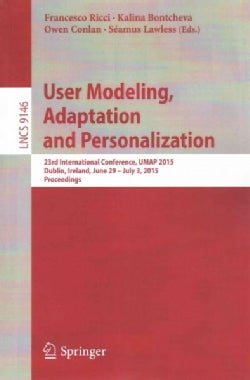 User Modeling, Adaptation and Personalization: 23rd International Conference Umap 2015 Dublin, Ireland June 29-ju... (Paperback)