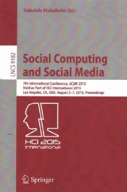 Social Computing and Social Media: 7th International Conference Scsm 2015 Los Angeles, Ca, USA August 2-7 2015, P... (Paperback)