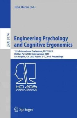 Engineering Psychology and Cognitive Ergonomics: 12th International Conference, Epce 2015 Los Angeles, Ca, USA Au... (Paperback)