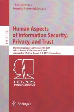 Human Aspects of Information Security, Privacy, and Trust: Third International Conference Has 2015 Los Angeles, C... (Paperback)