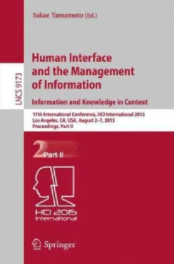 Human Interface and the Management of Information: Information and Knowledge in Context: 17th International Confe... (Paperback)