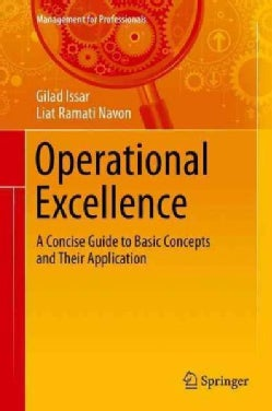 Operational Excellence: A Concise Guide to Basic Concepts and Their Application (Hardcover)