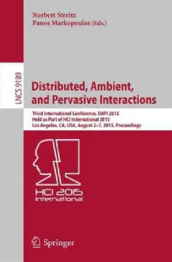 Distributed, Ambient, and Pervasive Interactions: Third International Conference, Dapi 2015, Held As Part of Hci ... (Paperback)