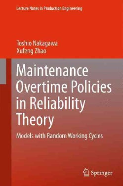 Maintenance Overtime Policies in Reliability Theory: Models With Random Working Cycles (Hardcover)