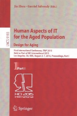 Human Aspects of It for the Aged Population. Design for Aging: First International Conference, Itap 2015, Held As... (Paperback)