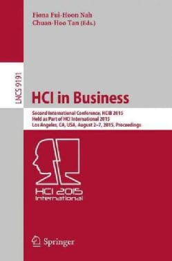 Hci in Business: Second International Conference, Hcib 2014, Held As Part of Hci International 2015, Los Angeles,... (Paperback)