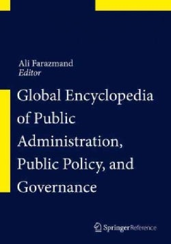 Global Encyclopedia of Public Administration, Public Policy, and Governance (Hardcover)