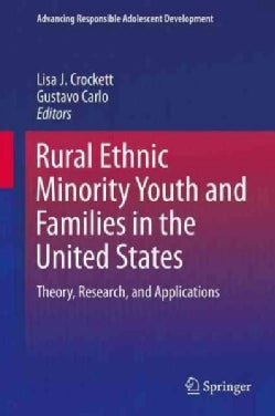 Rural Ethnic Minority Youth and Families in the United States: Theory, Research, and Applications (Hardcover)