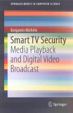Smart TV Security: Media Playback and Digital Video Broadcast (Paperback)