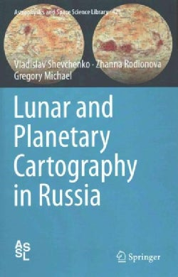 Lunar and Planetary Cartography in Russia (Hardcover)
