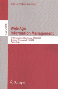 Web-age Information Management: 16th International Conference, Waim 2015, Qingdao, China, June 8-10, 2015. Procee... (Paperback)