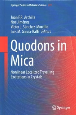 Quodons in Mica: Nonlinear Localized Travelling Excitations in Crystals (Hardcover)