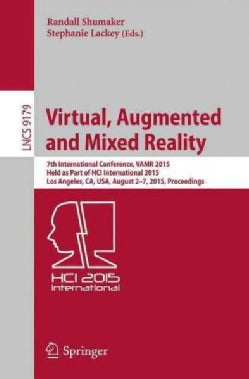 Virtual, Augmented and Mixed Reality: 7th International Conference, Vamr 2015, Held As Part of Hci International ... (Paperback)