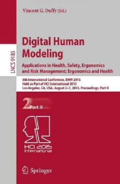 Digital Human Modeling: Applications in Health, Safety, Ergonomics and Risk Management: Ergonomics and Health: 6t... (Paperback)