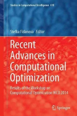 Recent Advances in Computational Optimization: Results of the Workshop on Computational Optimization Wco 2014 (Hardcover)
