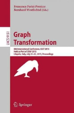 Graph Transformation: 8th International Conference, Icgt 2015, Held As Part of Staf 2015, L'aquila, Italy, July 2... (Paperback)