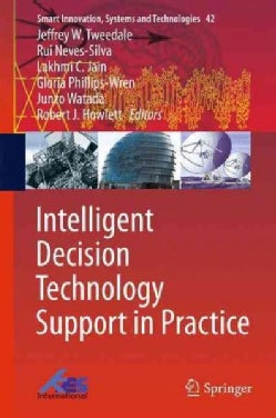Intelligent Decision Technology Support in Practice: Practical Applications (Hardcover)