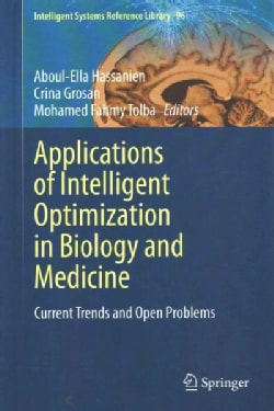 Applications of Intelligent Optimization in Biology and Medicine: Current Trends and Open Problems (Hardcover)