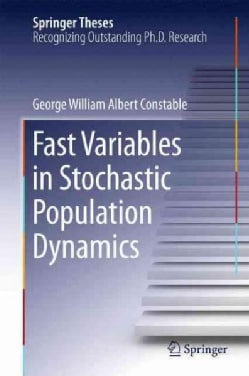 Fast Variables in Stochastic Population Dynamics (Hardcover)