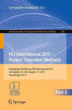 Hci International 2015 - Posters Extended Abstracts: International Conference, Hci International 2015, Los Angel... (Paperback)