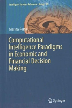 Computational Intelligence Paradigms in Economic and Financial Decision Making (Hardcover)