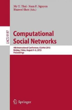 Computational Social Networks: 4th International Conference Csonet 2015 Beijing, China August 4-6 2015, Proceedings (Paperback)