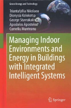 Managing Indoor Environments and Energy in Buildings With Integrated Intelligent Systems (Hardcover)