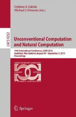 Unconventional Computation and Natural Computation: 14th International Conference Ucnc 2015 Auckland, New Zealand... (Paperback)
