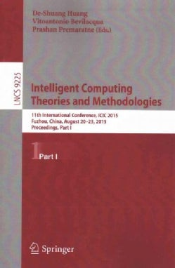 Intelligent Computing Theories and Methodologies: 11th International Conference, Icic 2015, Fuzhou, China, August... (Paperback)