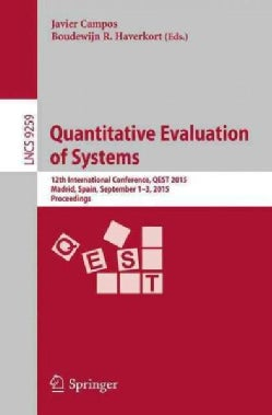 Quantitative Evaluation of Systems: 12th International Conference, Qest 2015, Madrid, Spain, September 1-3, 2015,... (Paperback)