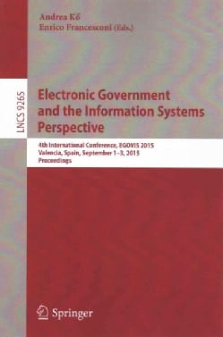 Electronic Government and the Information Systems Perspective: 4th International Conference, Egovis 2015, Valenci... (Paperback)