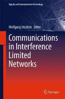 Communications in Interference Limited Networks (Hardcover)
