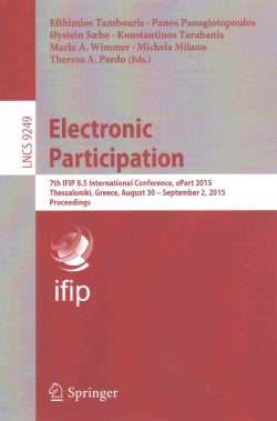 Electronic Participation: 7th Ifip 8.5 International Conference, Epart 2015, Thessaloniki, Greece, August 30 - Se... (Paperback)