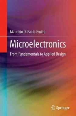 Microelectronics: From Fundamentals to Applied Design (Hardcover)