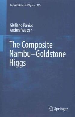 The Composite Nambu-goldstone Higgs (Paperback)