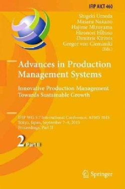 Advances in Production Management Systems: Innovative Production Management Towards Sustainable Growth: Ifip Wg 5... (Hardcover)